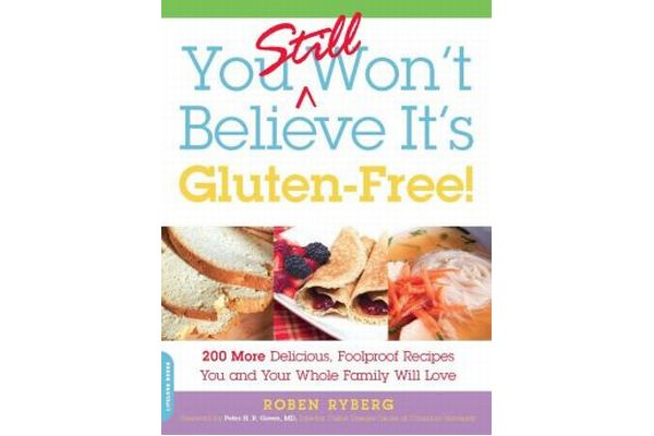 You Still Won't Believe It's Gluten-Free