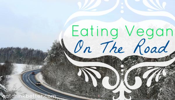 Eating Vegan on the Road