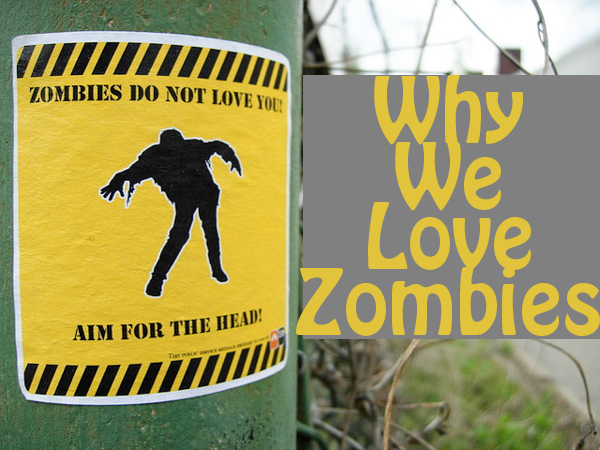 Why We Love Zombies