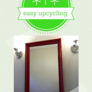 upcycling a mirror and frame