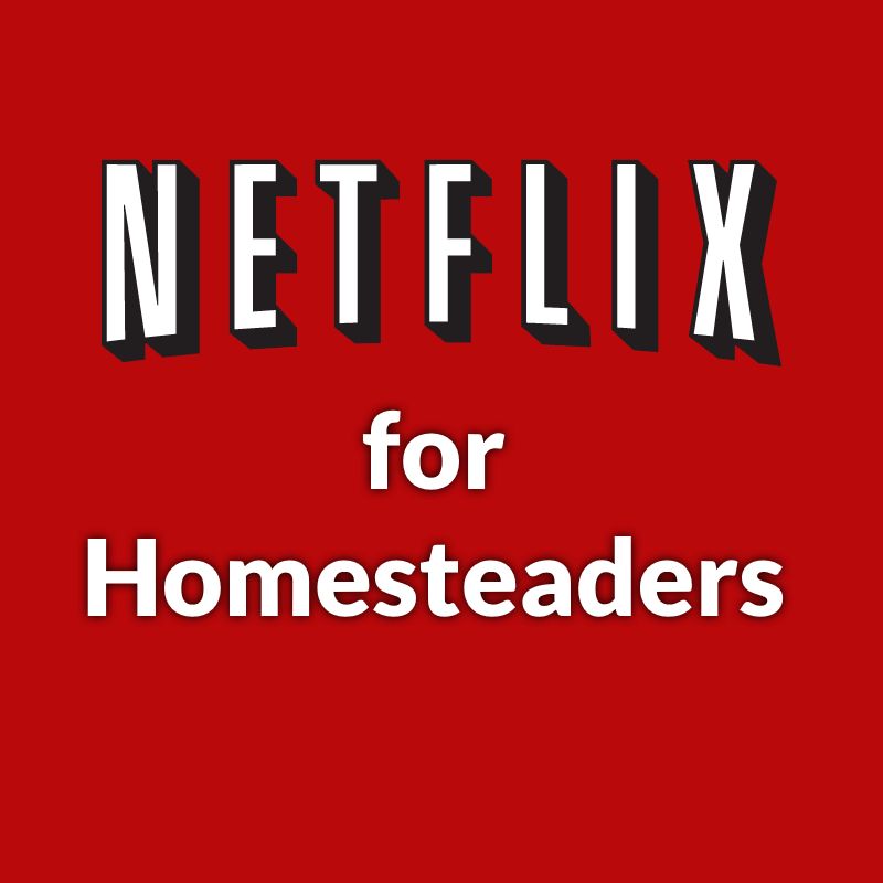 78 Awesome Documentaries for Homesteaders