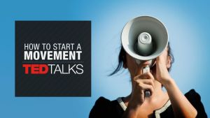ted-talks-how-to-start-a-movement