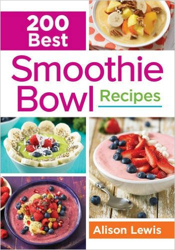 Like Smoothie Bowls You 39 Ll Love This Cookbook