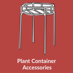 Plant Container Accessories